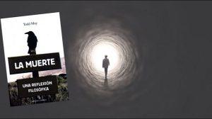 Reseña del Libro La Muerte una reflexión filosófica de Todd May