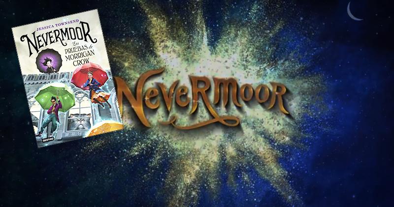 Reseña - Nevermoor Las Pruebas de Morrigan Crow - Jessica Townsend